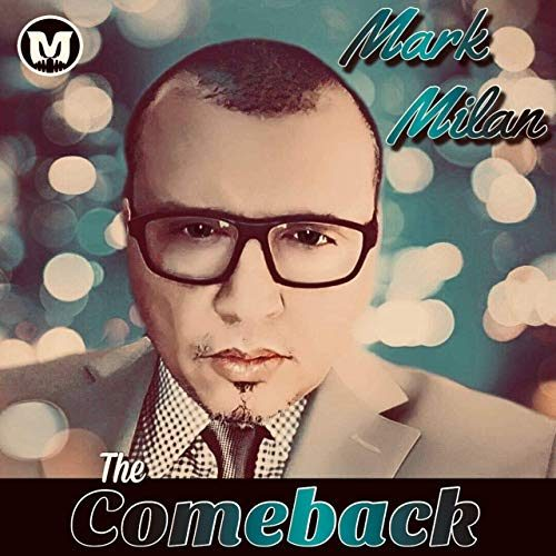 The Comeback by Mark Milan (Single)